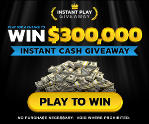 FREE ENTRY - Win $300,000 Instantly