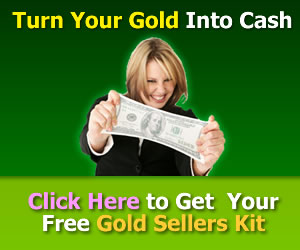 Turn Your Gold Into Cash - Click Here To Get Your Free Gold Sellers Kit