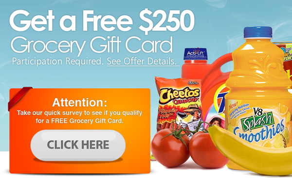 Fill short survey and 250$ grocery gift card is your's