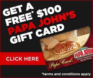 Free papa John's 100$ gift card